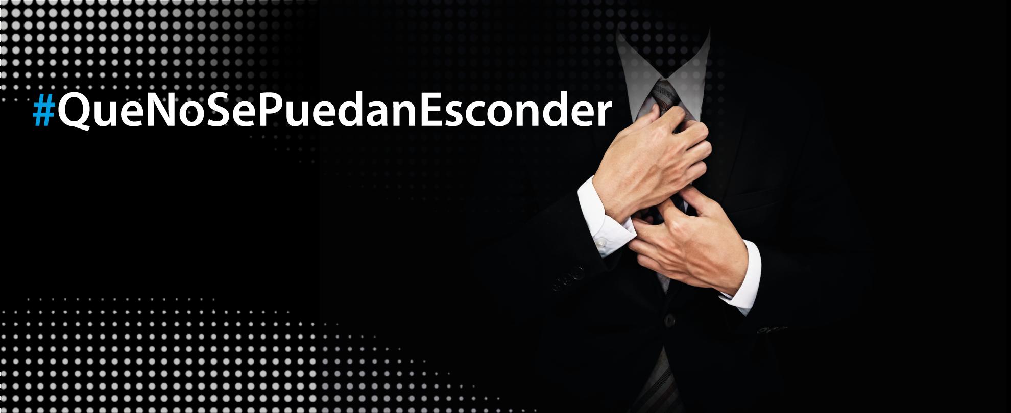 #QueNoSePuedanEsconder