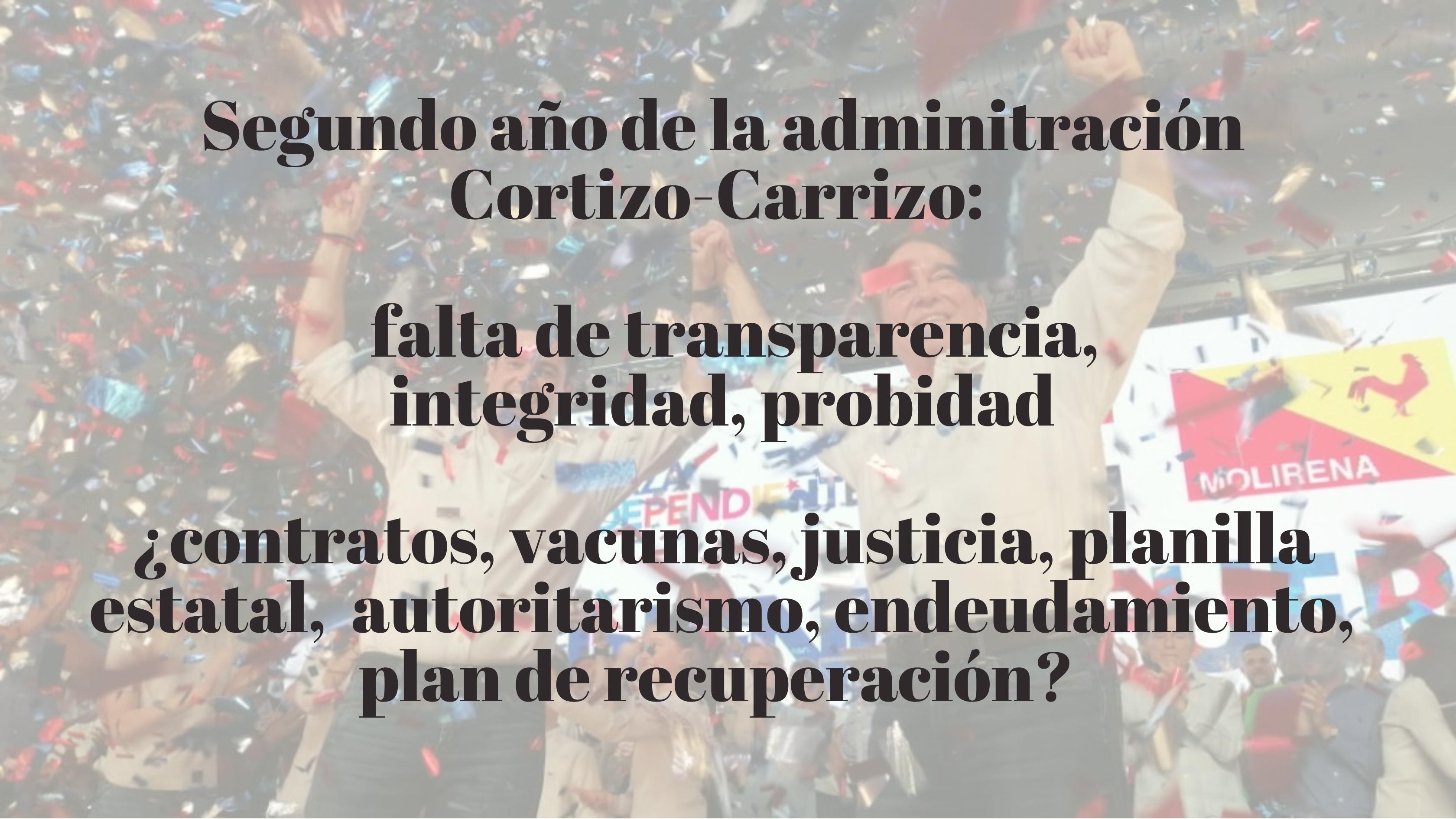 SEGUNDO AÑO DE GOBIERNO CORTIZO-CARRIZO:  Opacidad y afectación a los intereses públicos